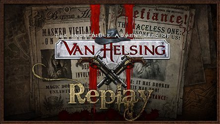 Replaying Van Helsing 2